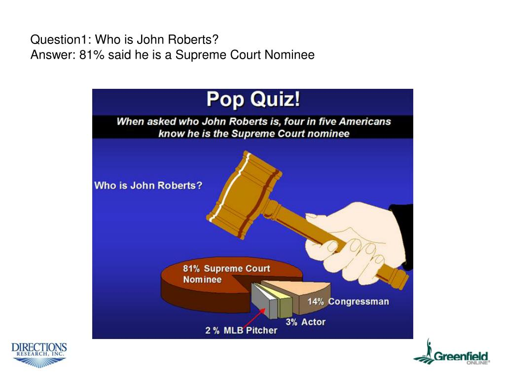 Question1: Who is John Roberts?