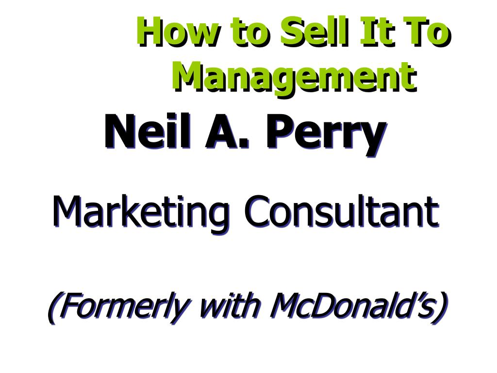 How to Sell It To Management