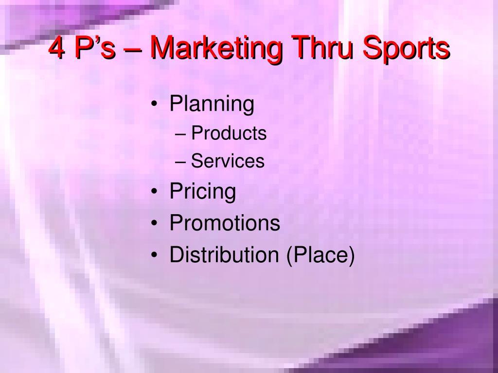 4 P's – Marketing Thru Sports