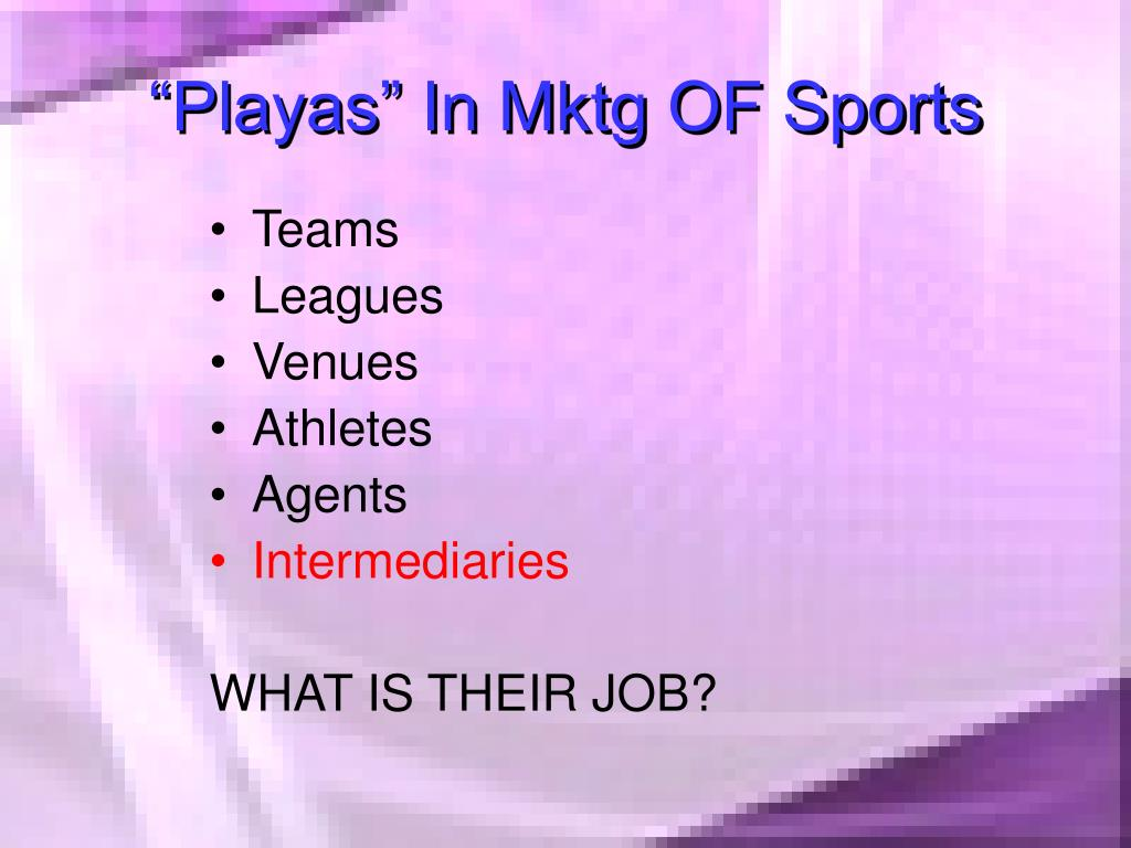 """Playas"" In Mktg OF Sports"
