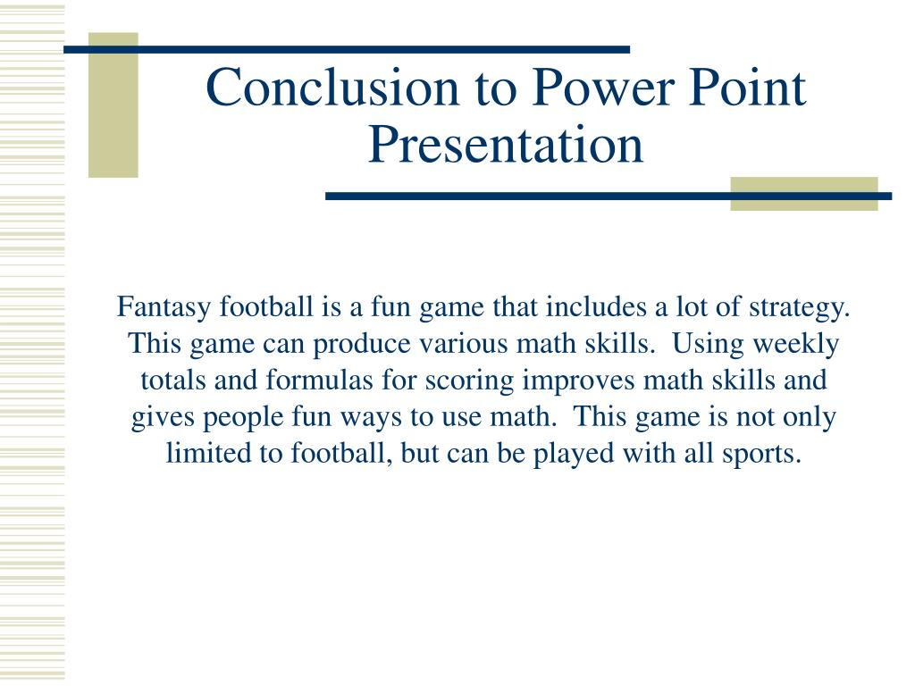 Conclusion to Power Point Presentation