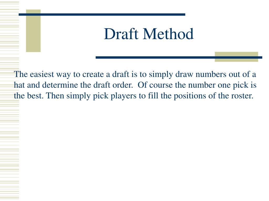 Draft Method