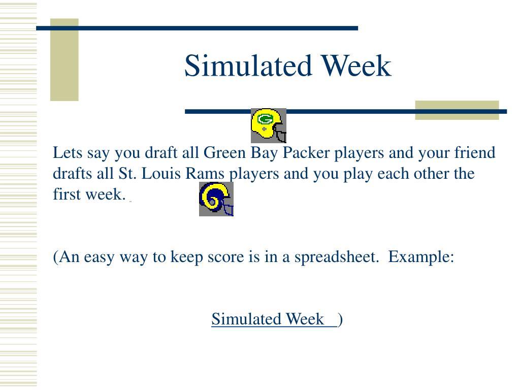 Simulated Week