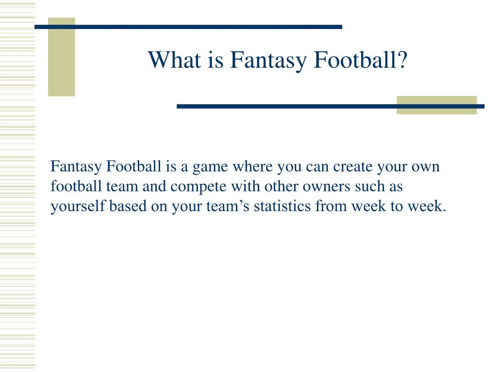 What is Fantasy Football?