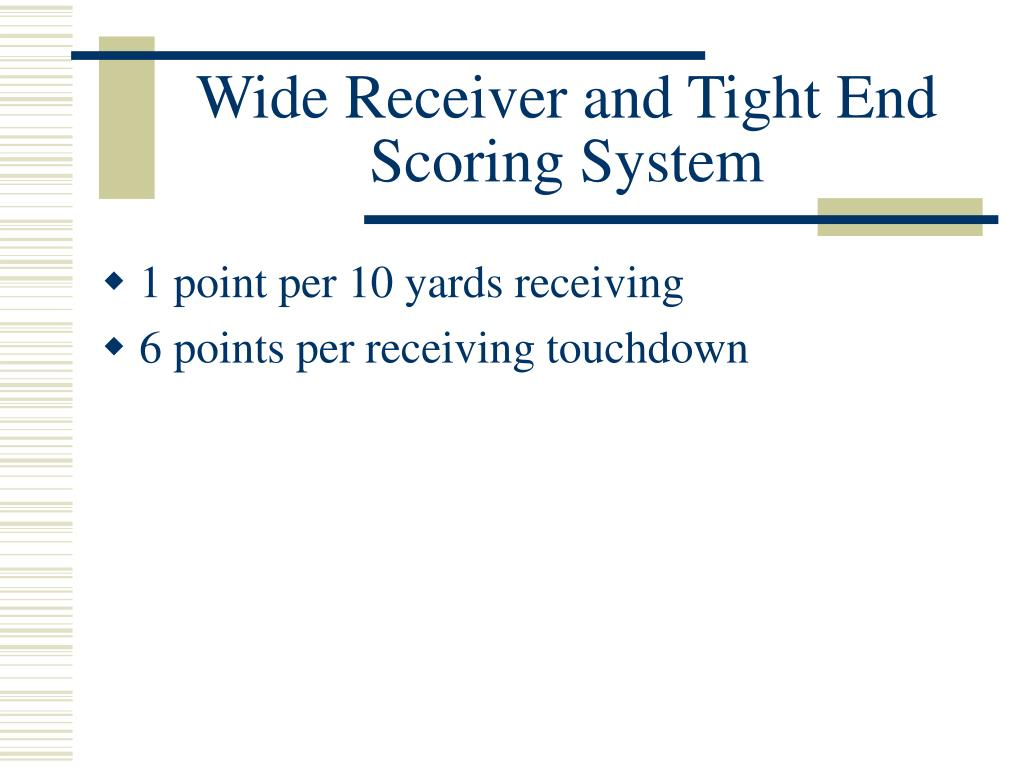 Wide Receiver and Tight End Scoring System
