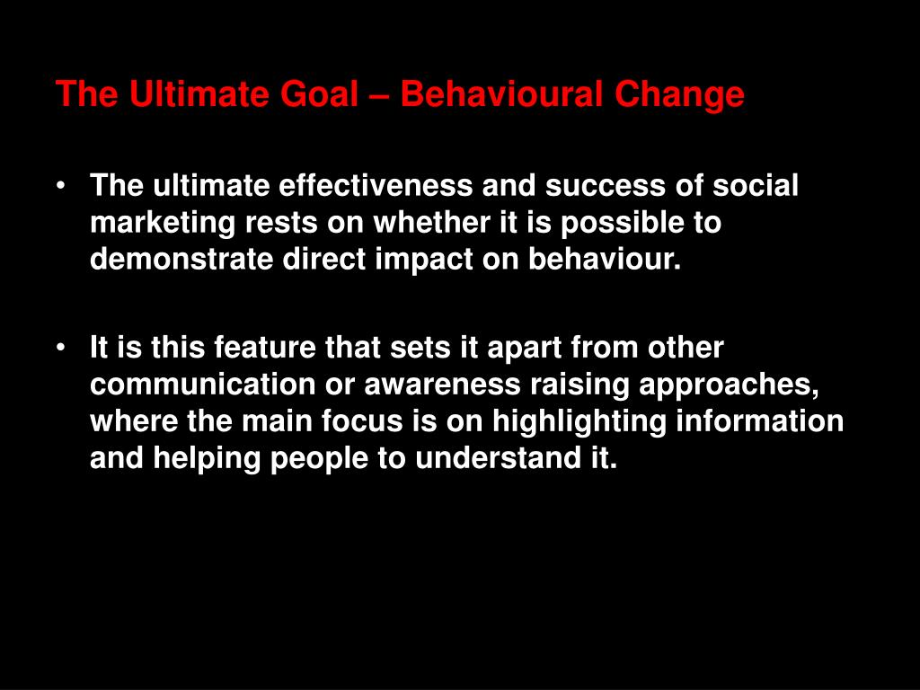The Ultimate Goal – Behavioural Change
