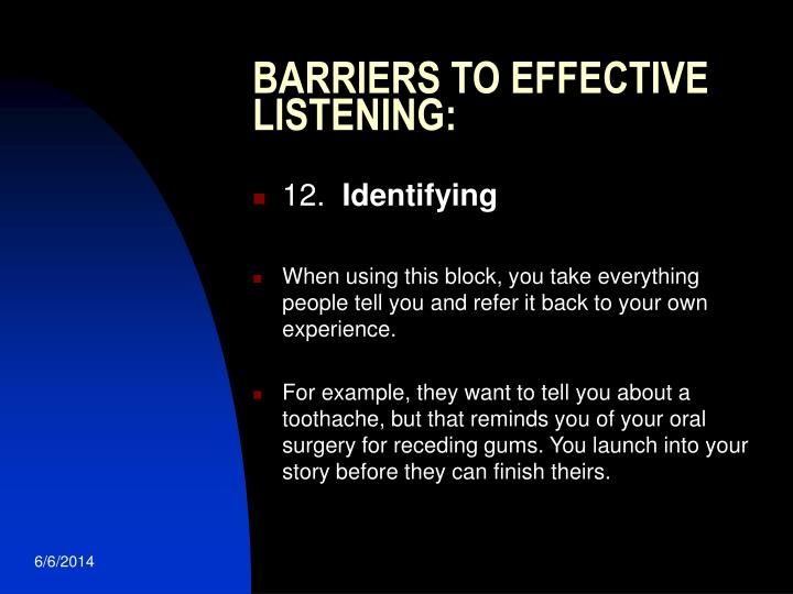 BARRIERS TO EFFECTIVE LISTENING: