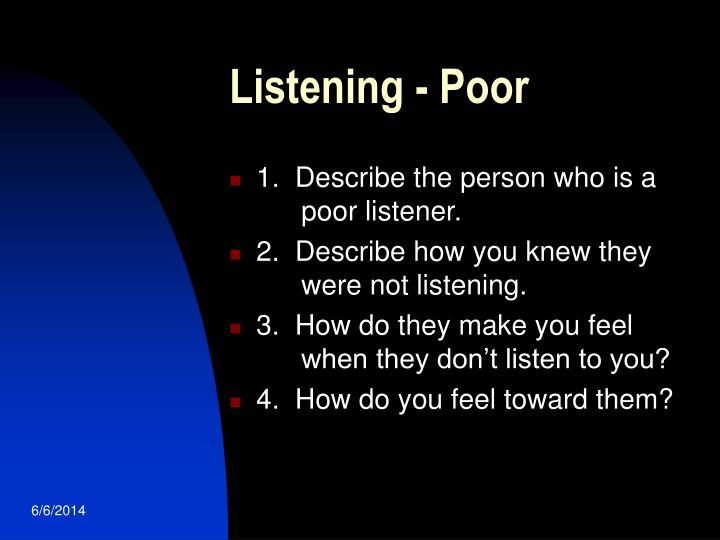Listening - Poor