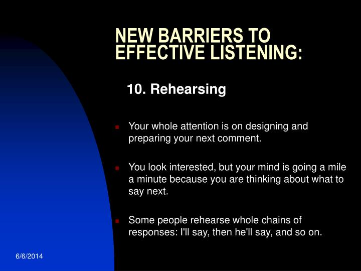 NEW BARRIERS TO EFFECTIVE LISTENING: