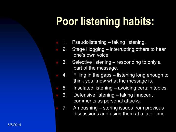 Poor listening habits: