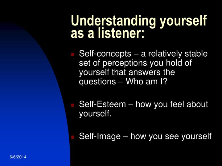 Understanding yourself as a listener: