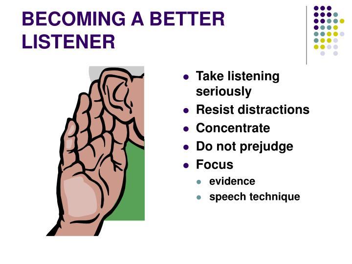 BECOMING A BETTER LISTENER
