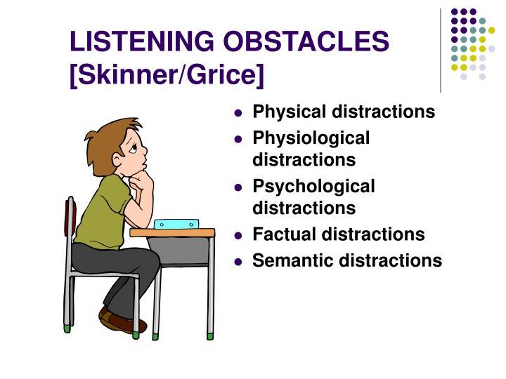 LISTENING OBSTACLES [Skinner/Grice]