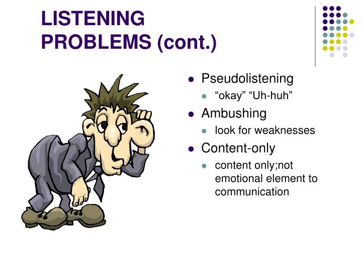 LISTENING PROBLEMS (cont.)
