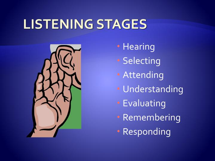 Listening stages