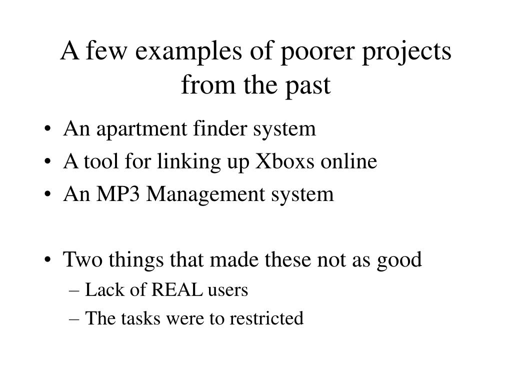 A few examples of poorer projects from the past