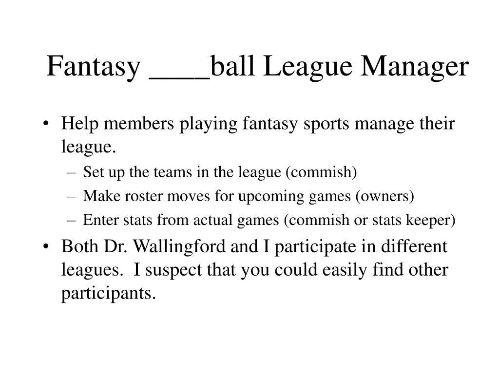 Fantasy ____ball League Manager