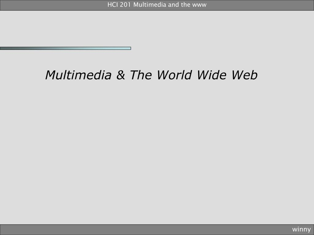 HCI 201 Multimedia and the www