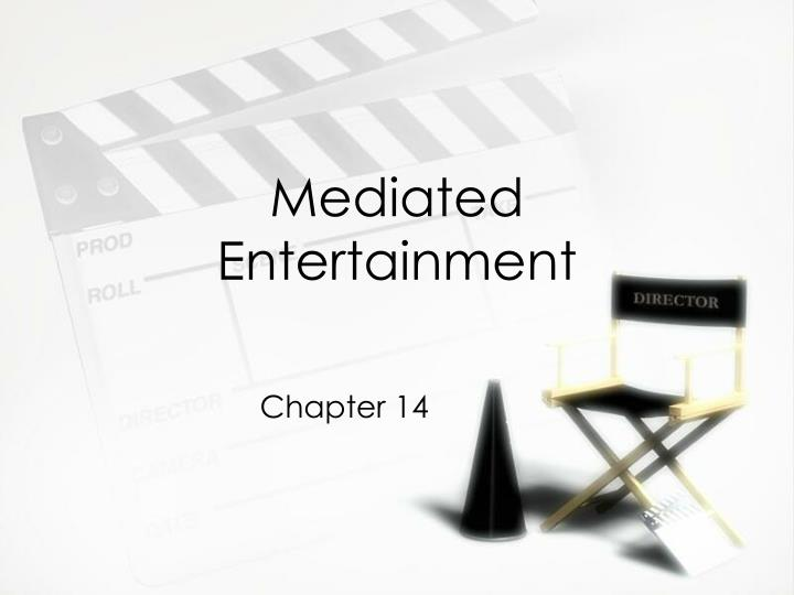 Mediated entertainment