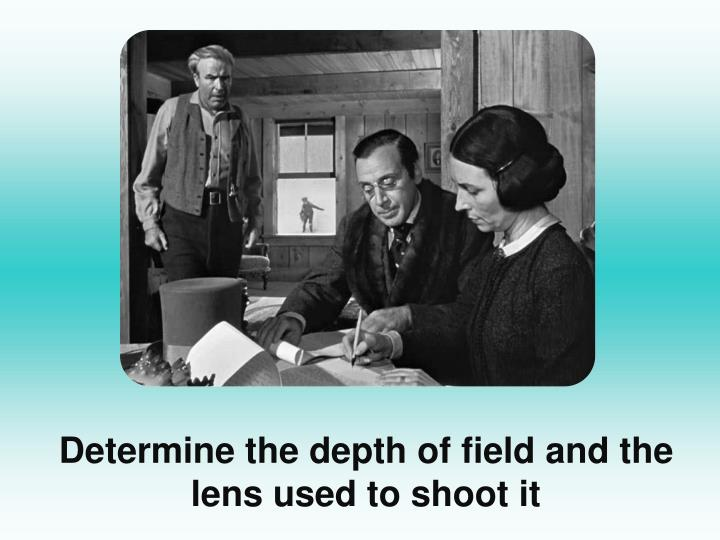 Determine the depth of field and the lens used to shoot it l.jpg