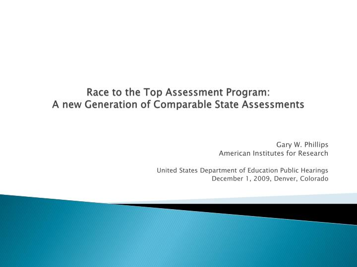 Race to the top assessment program a new generation of comparable state assessments
