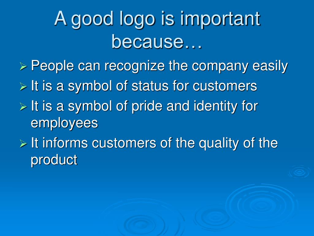 A good logo is important because…