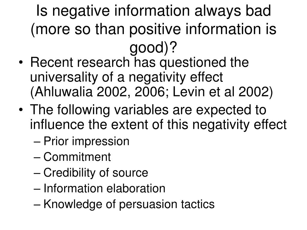 Is negative information always bad (more so than positive information is good)?