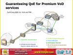 guaranteeing qoe for premium vod services