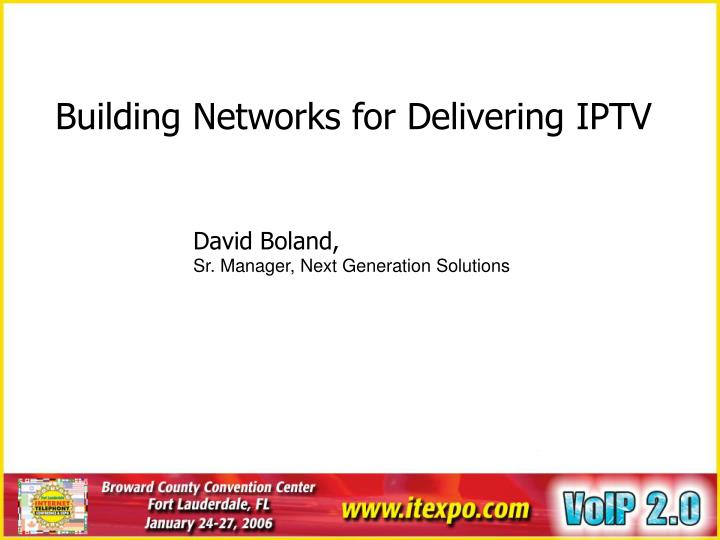 Building Networks for Delivering IPTV