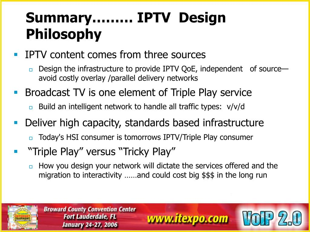 Summary……… IPTV  Design Philosophy