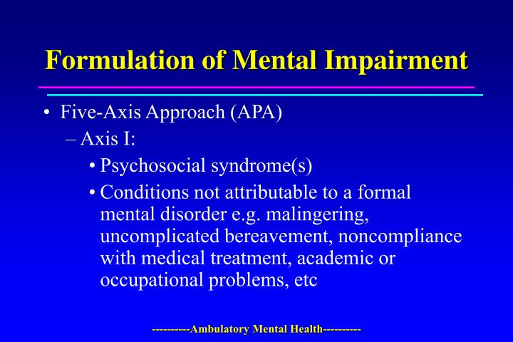 Formulation of Mental Impairment