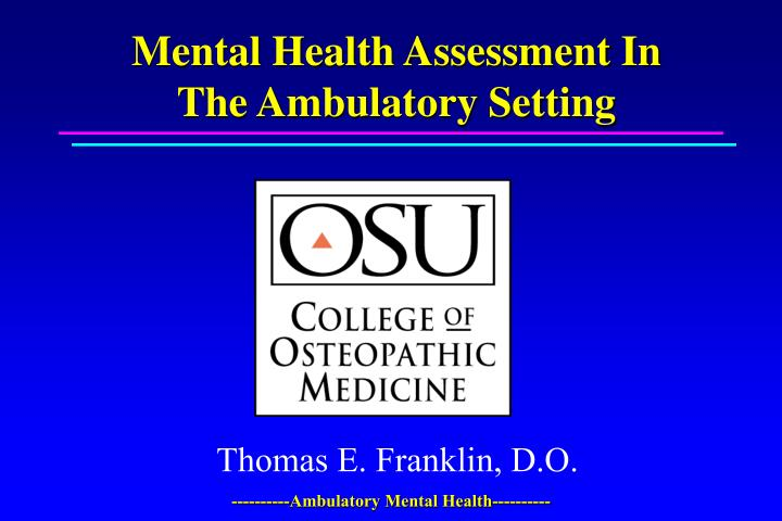 Mental health assessment in the ambulatory setting