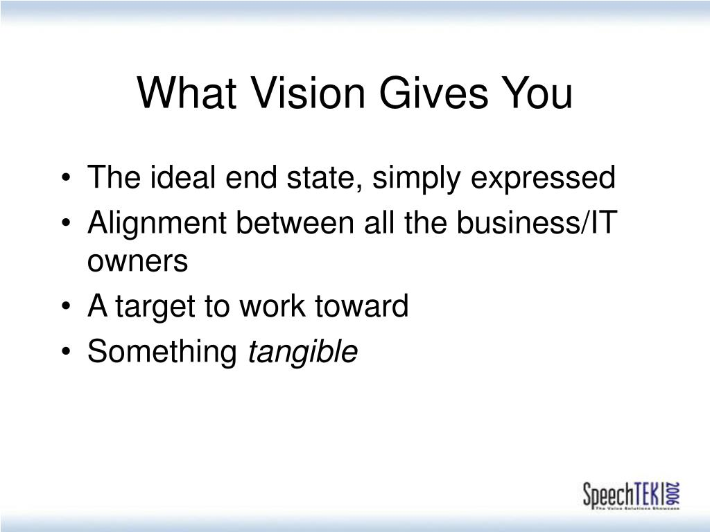 What Vision Gives You