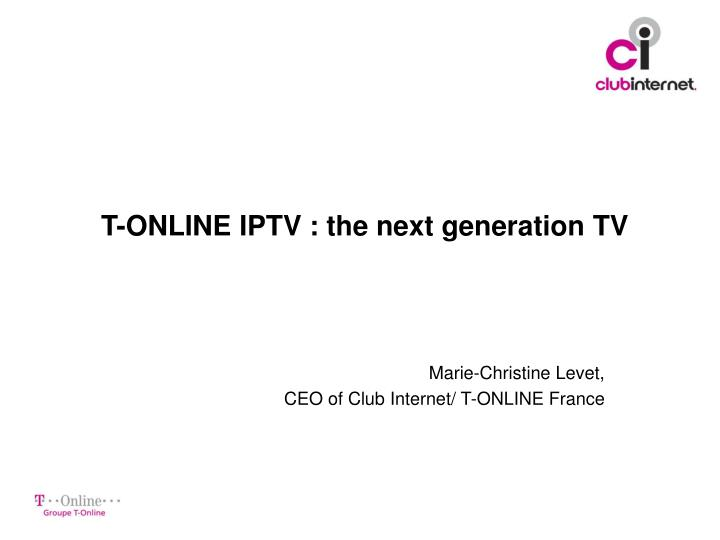 T online iptv the next generation tv