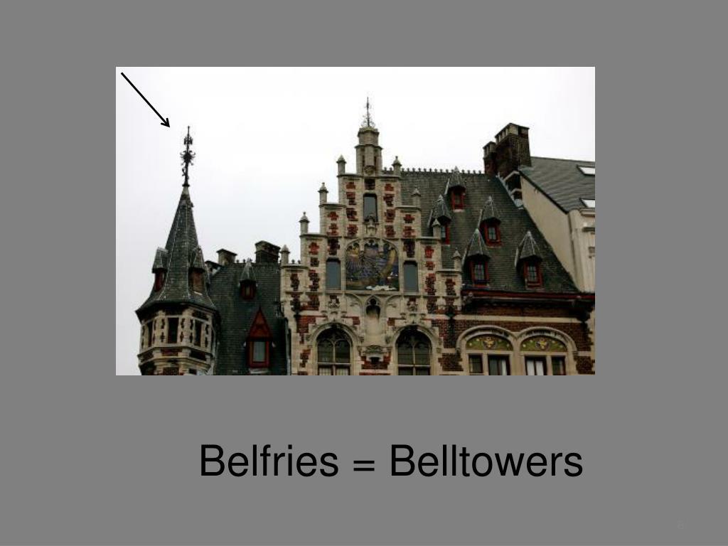 Belfries = Belltowers