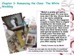 chapter 3 romancing the clone the white wedding