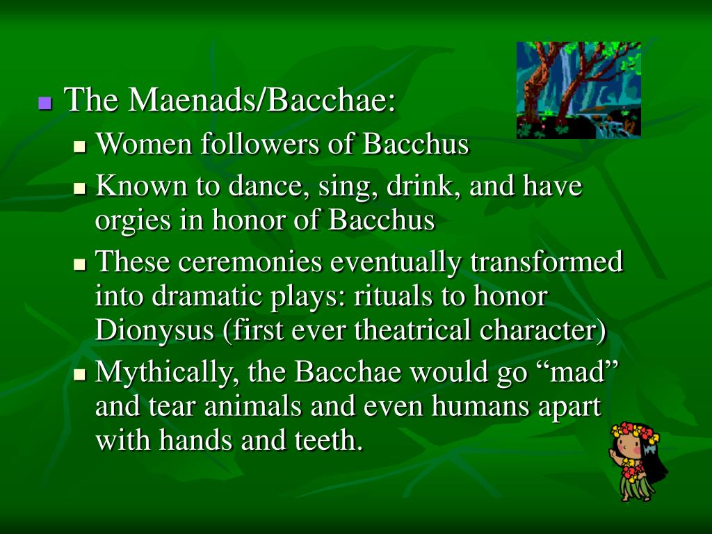 The Maenads/Bacchae: