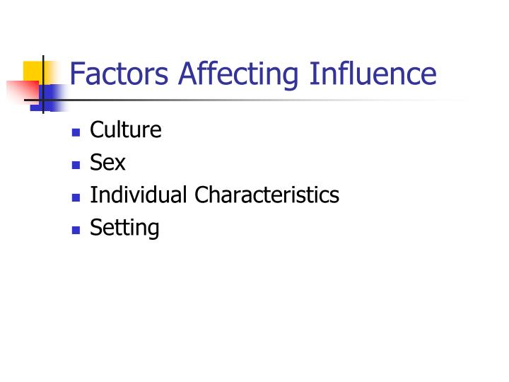 Factors Affecting Influence