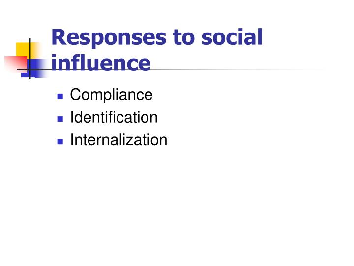 Responses to social influence