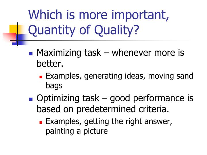 Which is more important, Quantity of Quality?
