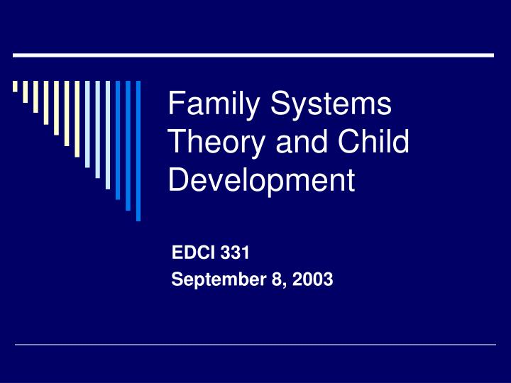 family development theory Download citation | family development t | this is the first in a series of columns which will discuss theories  borrowed  from other disciplines and used in.
