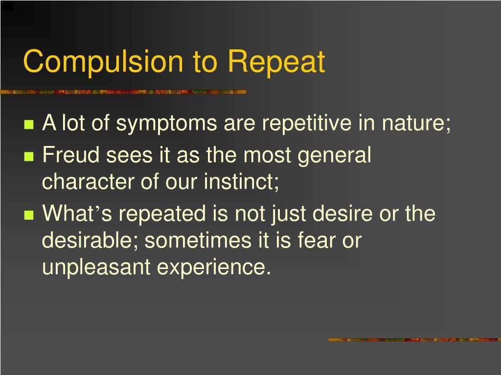 Compulsion to Repeat