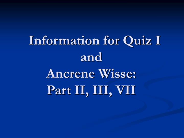 Information for quiz i and ancrene wisse part ii iii vii