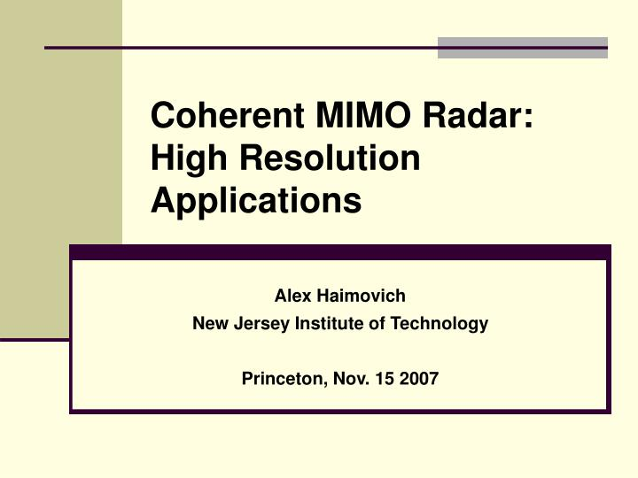 Coherent mimo radar high resolution applications