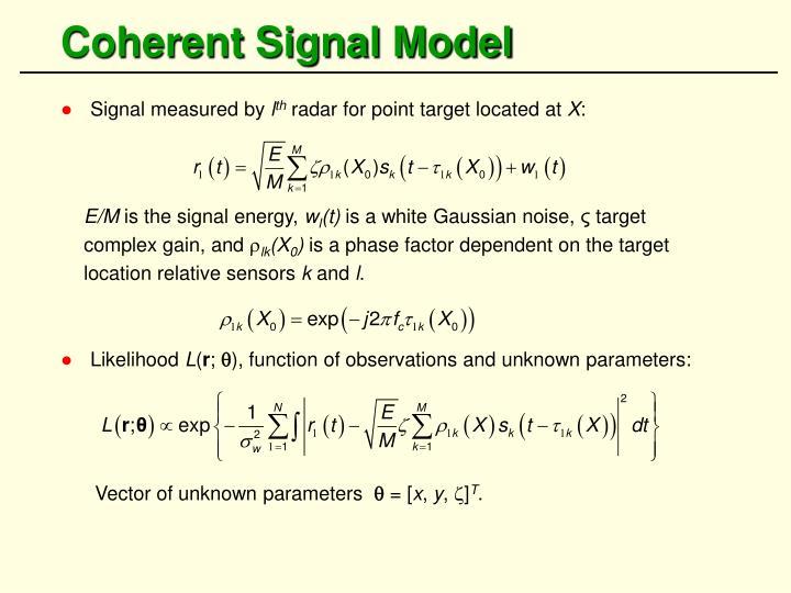Coherent Signal Model