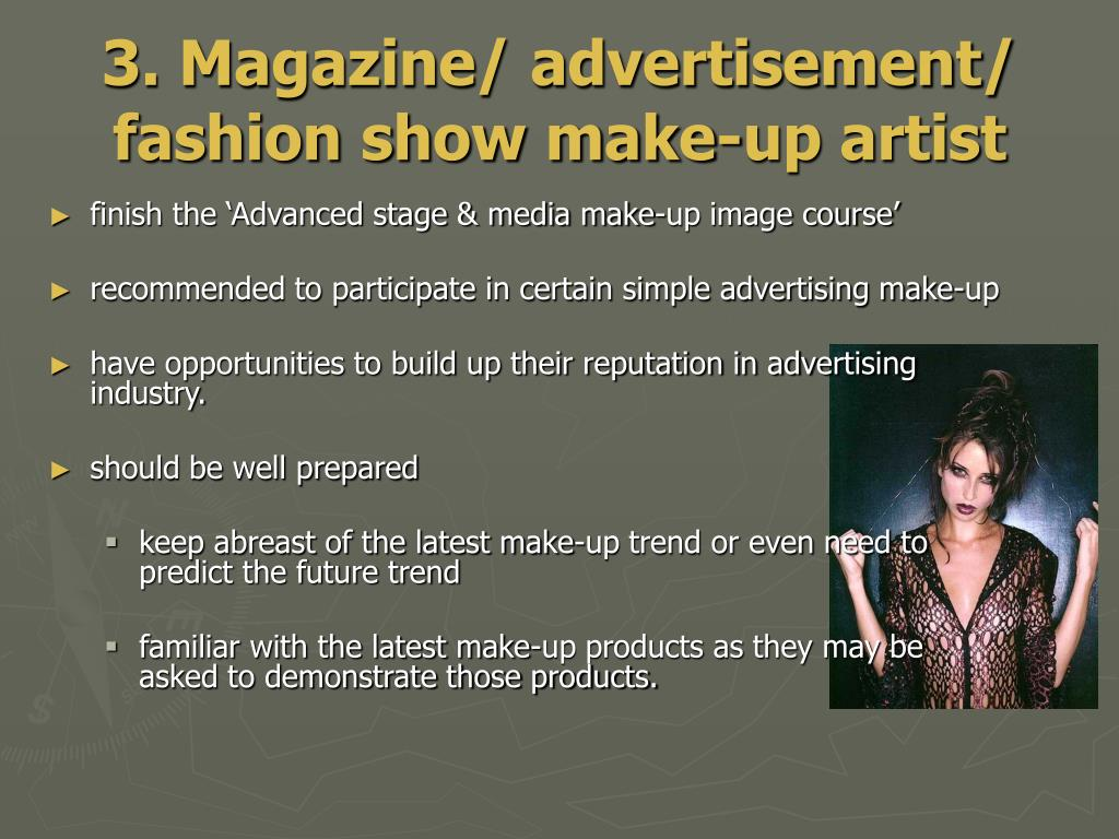 3. Magazine/ advertisement/ fashion show make-up artist