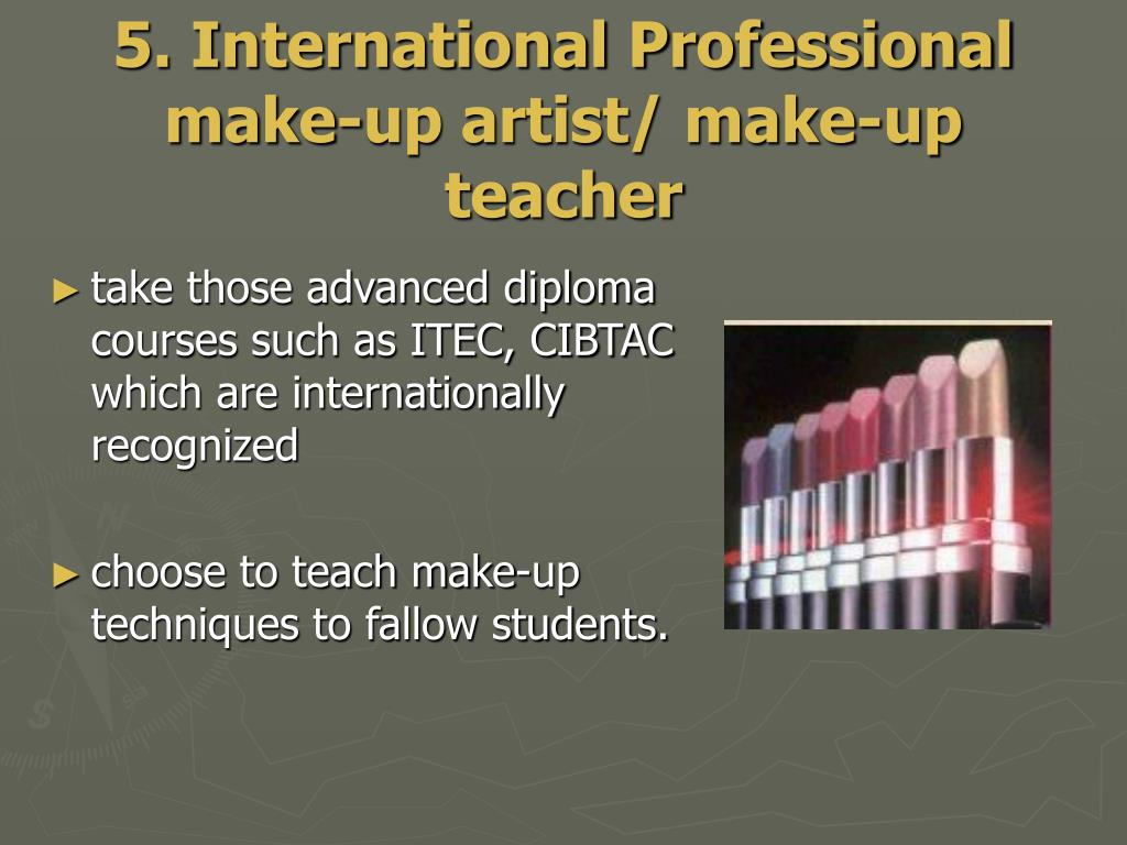 5. International Professional make-up artist/ make-up teacher