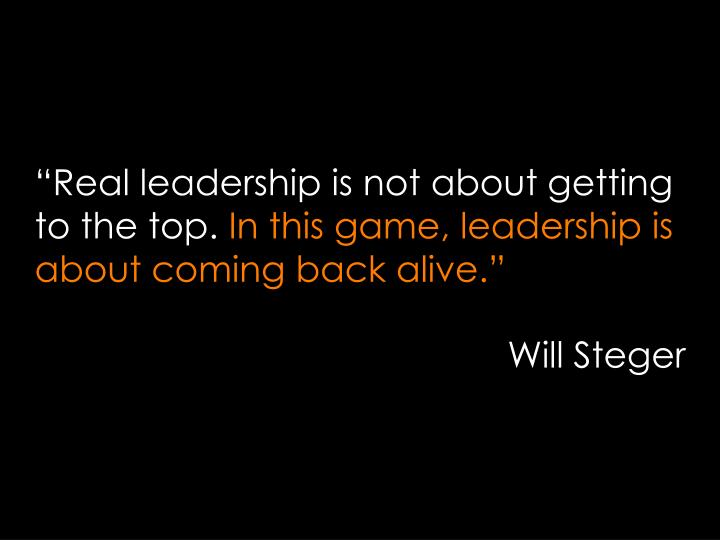 """Real leadership is not about getting to the top."