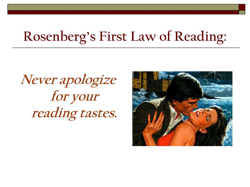 Rosenberg's First Law of Reading: