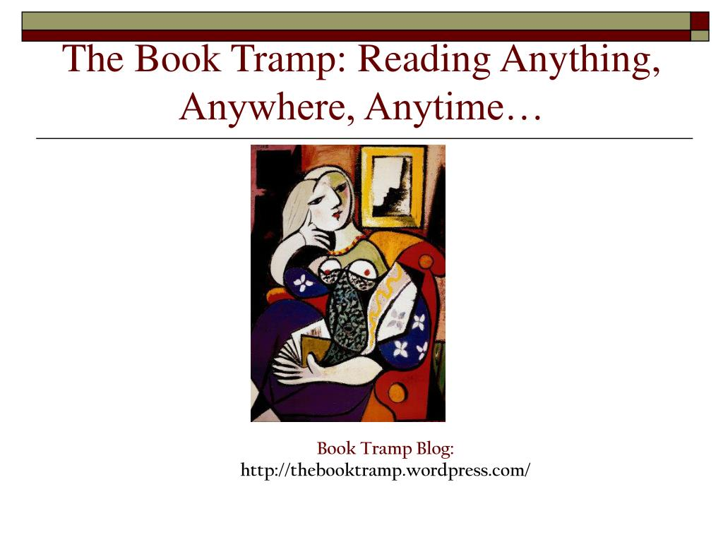The Book Tramp: Reading Anything, Anywhere, Anytime…
